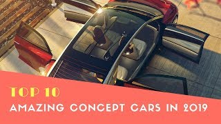 Top 10 Amazing Concept Cars 2018-2019 America - Best Cars 2018 - Phi Hoang Channel