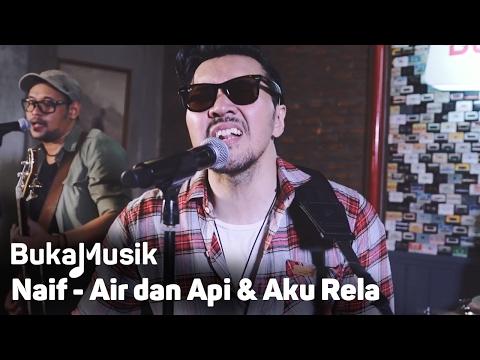 BukaMusik: Naif - Air & Api dan Aku Rela [Medley] Mp3