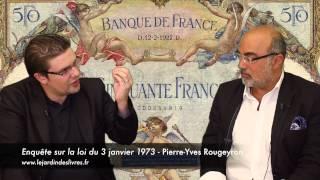 Enquête sur la loi du 3 janvier 1973 de Pierre-Yves Rougeyron avec P. Jovanovic