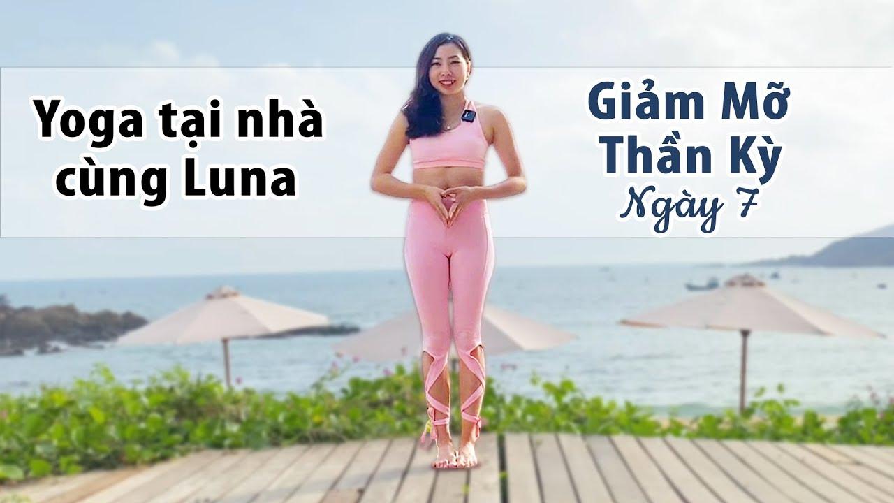Tập Yoga Tại Nhà – Ngày 7 Yoga Giảm Mỡ Toàn Thân Hiệu Quả Bất Ngờ Sau 7 Ngày – HLV Luna Thái