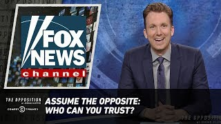 Assume the Opposite: Who Can You Trust? - The Opposition w/ Jordan Klepper