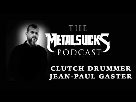 CLUTCH'S Jean-Paul Gaster on The MetalSucks Podcast #82