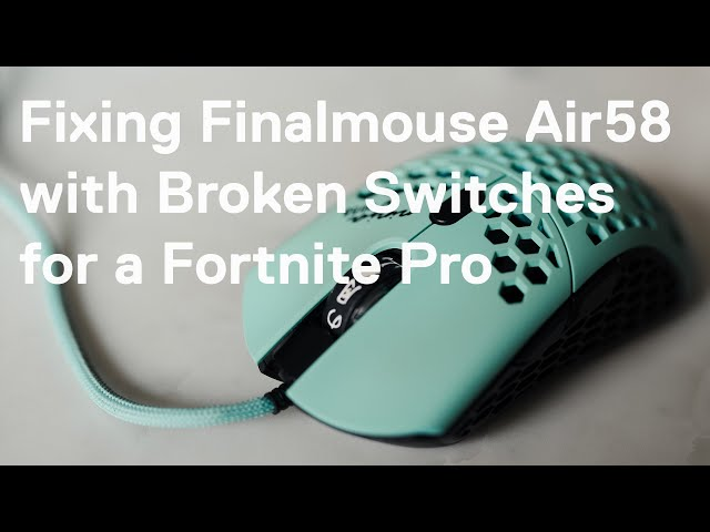 Fixing a Finalmouse Air58 with Broken Switches