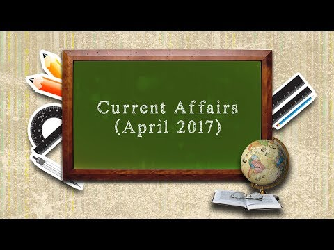 Current Affairs (April 2017)