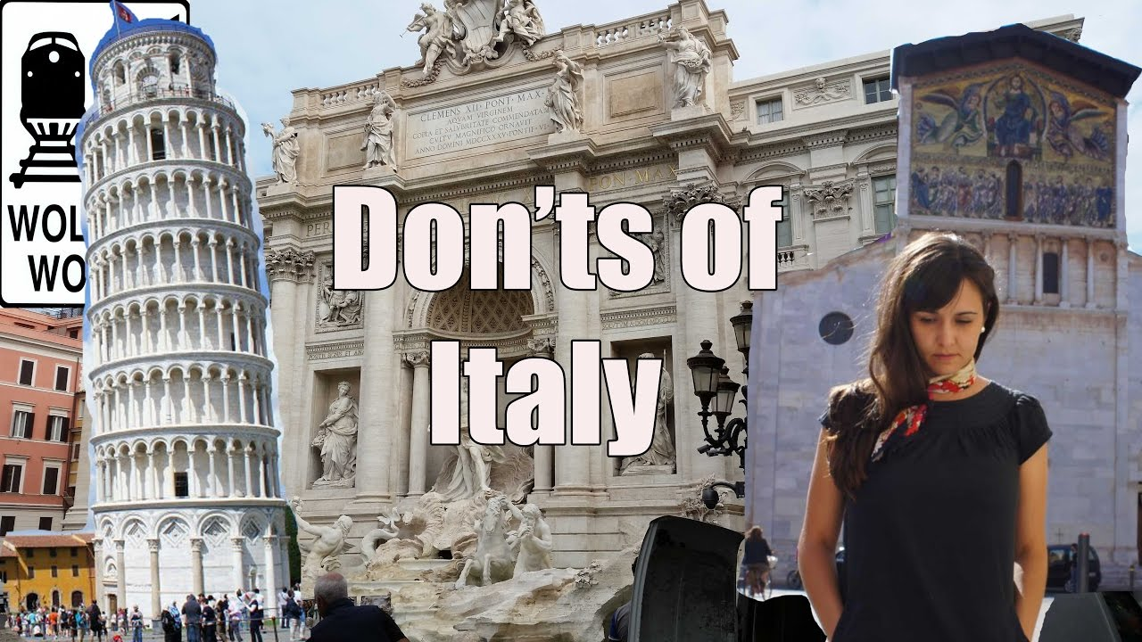 Visit Italy - The DON'Ts of Visiting Italy - YouTube