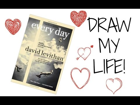 """Draw My Life: """"Everyday"""" by David Levithan (Warning: SPOILERS)"""