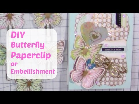 DIY- Butterfly Paperclip - Embellishment Tutorial