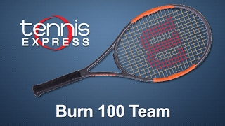 Wilson Burn 100 Team Tennis Racquet Review | Tennis Express