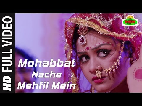 'Mohabbat Nache Mehfil Mein' Full Video...