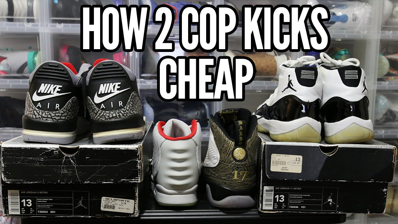 813920bd02a How 2 Cop Kicks 4 Cheap (Never Over Pay Again!) - YouTube
