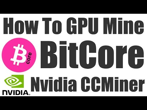 How To Mine BitCore - Nvidia GPU Miner For Windows