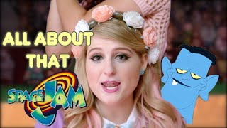 "All About That Space, No Dribble (Meghan Trainor ""All About That Bass"" Space Jam Remix)"