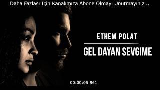 Ethem Polat - Gel Dayan Sevgime  #Müzik #Music #Türkiye Resimi