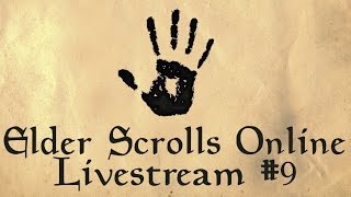 Elder Scrolls Online | Livestream #9 | Dark Brotherhood Time
