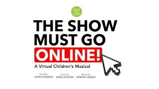 """""""The Show Must Go Online""""  (Grades 2-6)"""