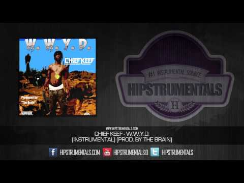 Chief Keef - W.W.Y.D. [Instrumental] (Prod. By The Brain) + DOWNLOAD LINK