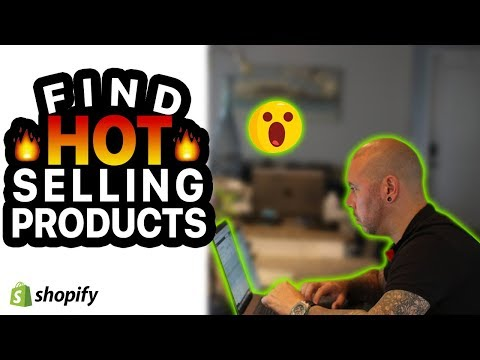 How To Find Hot Selling Products For Shopify [Proven Techniques Working NOW]