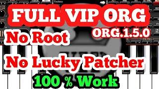FULL VIP ORG Gratissss 100 % Work No root No Lucky patcher