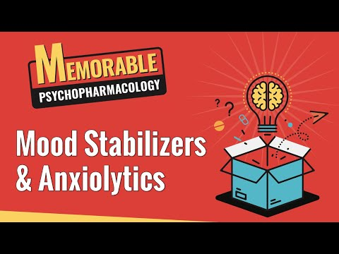 Mood Stabilizers and Anxiolytics (Memorable Psychopharmacology 5 & 6)