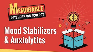 Concise Psychopharmacology Review 5 & 6: Mood Stabilizers and Anxiolytics/Sedatives
