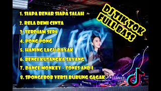 Dj Tik Tok Remix Viral Full Bass | Siapa Benar Siapa Salah | Pong Pong | Terdiam Sepi | Dance Monkey