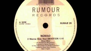 Nomad - (I Wanna Give You) Devotion (Dj