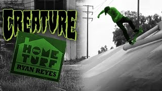 In this episode of Creature's Home Turf take a trip to Costa Mesa, California where Ryan Reyes (@ryrey) grew up skating. Check out his first ditch, 3 stair, Grandma's apartment and his Costa Mesa Skatepark stomping grounds.  SUBSCRIBE to Creach Tube: http://bit.ly/CreachTube  Fiend: Ryan Reyes ( @RyRey )  Filmed By: Adam Mills ( @millsfilm )   http://www.creatureskateboards.com Follow the Fiend Club: Facebook: https://www.facebook.com/CreatureSkat... Instagram: https://instagram.com/creaturefiends/ Twitter: https://twitter.com/creaturefiends Tumblr: http://creatureskateboards.tumblr.com/