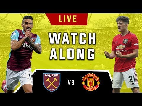 West Ham Vs Manchester United - Live Football Watchalong