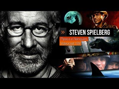 Mestres do Cinema: STEVEN SPIELBERG | Pipoca e Nanquim #129 (10/08/2012)