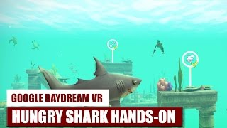 Hungry Shark VR for Daydream VR Hands-On / Gameplay