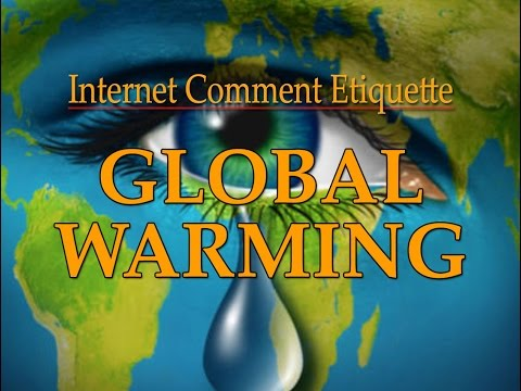 "Internet Comment Etiquette: ""Global Warming"""