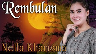 Download Lagu REMBULAN ~ Nella Kharisma   |   Fersi TERMERDU mp3