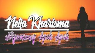 Download Mp3 Nella Kharisma - Ngomong Apik Apik Hd & Lirik