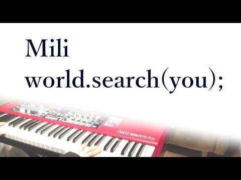 Mili「world.search(you);」piano cover ピアノカバー