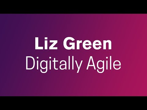 Liz Green - Digitally Agile