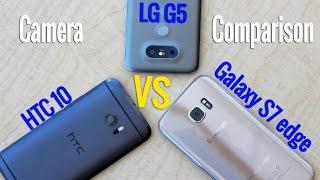 HTC 10 vs. LG G5 vs. Samsung Galaxy S7 edge - Camera Shootout