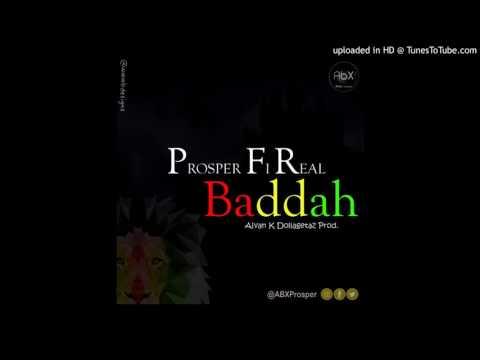 Prosper Fi Real - Baddah
