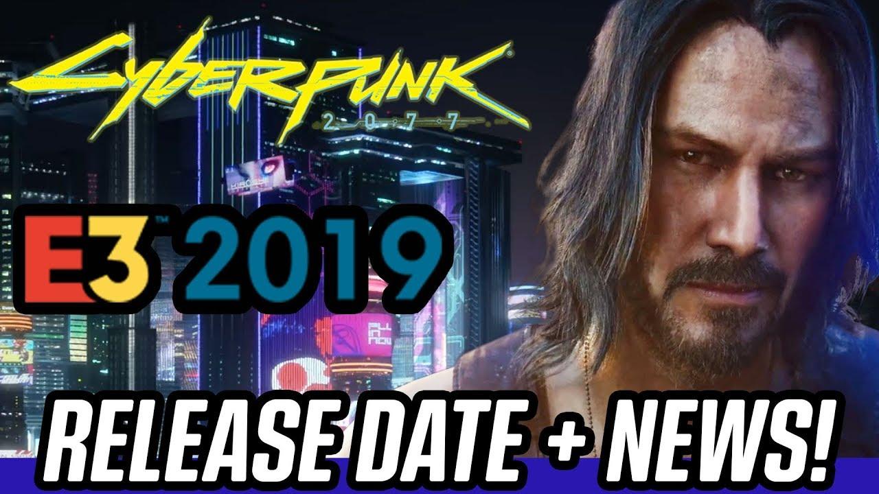 Cyberpunk 2077 - Release Date, Keanu Reeves + E3 2019 News!