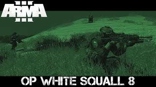 Op White Squall 8 - ArmA 3 Navy SEAL Black Ops Gameplay