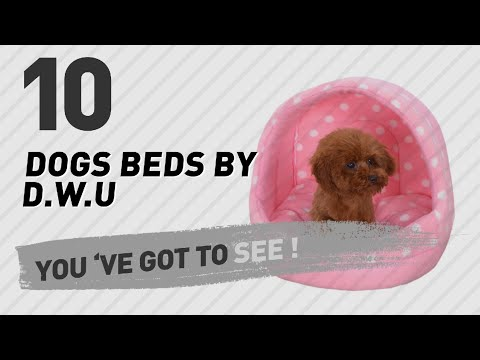 Dogs Beds By D.W.U // Pets Lover Channel Presents: