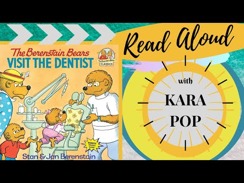Berenstain Bears Visit the Dentist - childrens book read aloud by Kara Pop