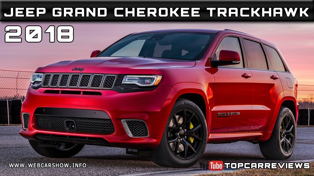 2018 jeep grand cherokee trackhawk review rendered price specs release date youtube. Black Bedroom Furniture Sets. Home Design Ideas
