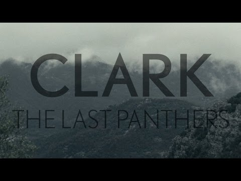 Clark • The Last Panthers Album Trailer
