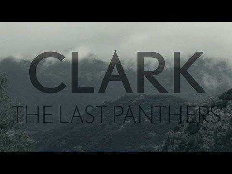 Clark • The Last Panthers Album Trailer