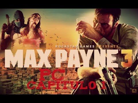 Max Payne 3 PC: Let's Play Español - Capitulo 1: Olia a podrido en el Ambiente.