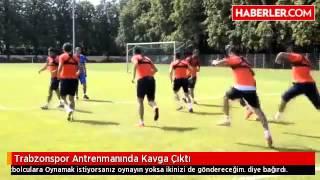 Trabzonspor Antrenmanında Kavga Çıktı