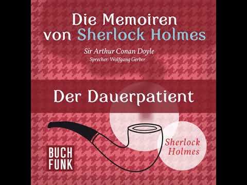 Arthur Conan Doyle - Sherlock Holmes: Die Memoiren von Sherlock Holmes - Der Dauerpatient