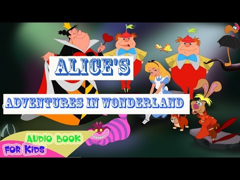 Audio book for KIDS - Alice's Adventures in Wonderland - Full Free Books