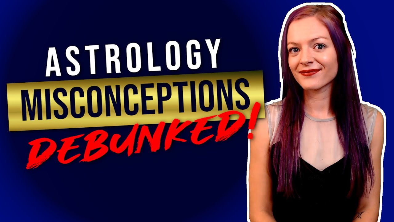 Astrology Myths and Misconceptions DEBUNKED