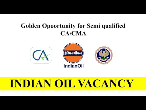 Golden opportunity for semi qualified CA/CMA | Indian Oil vacancy | IOCL Jobs